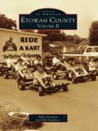 Etowah County Volume II ebook by Mike Goodson,Bob Scarboro