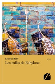 Les exilés de Babylone ebook by Evelyne Roth