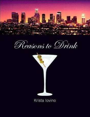 Reasons to Drink ebook by Krista Iovino