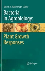 Bacteria in Agrobiology: Plant Growth Responses ebook by Dinesh K. Maheshwari