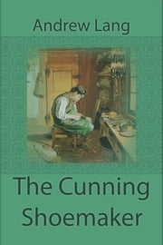 The Cunning Shoemaker ebook by Andrew Lang