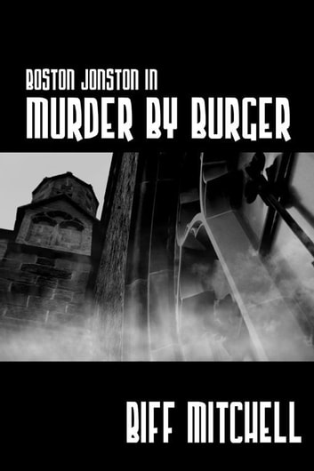 Boston Jonson In Murder By Burger ebook by Biff Mitchell