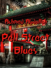 Pell Street Blues ebook by Achmed Abdullah