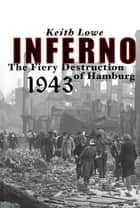 Inferno ebook by Keith Lowe