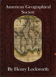 American Geographical Society ebook by Henry Lockworth,Eliza Chairwood,Bradley Smith