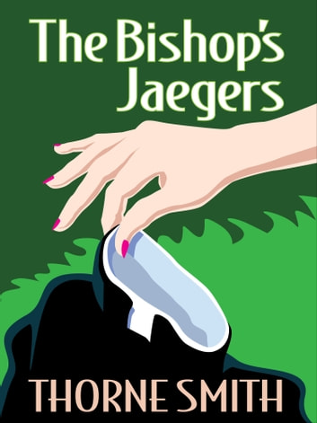 The Bishops Jaegers ebook by Thorne Smith