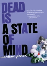 Dead Is a State of Mind ebook by Marlene Perez