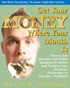 Get Your Money Where Your Mouth Is ebook by David R. Portney