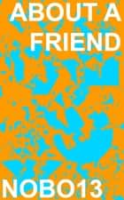 About a Friend ebook by Nobo13