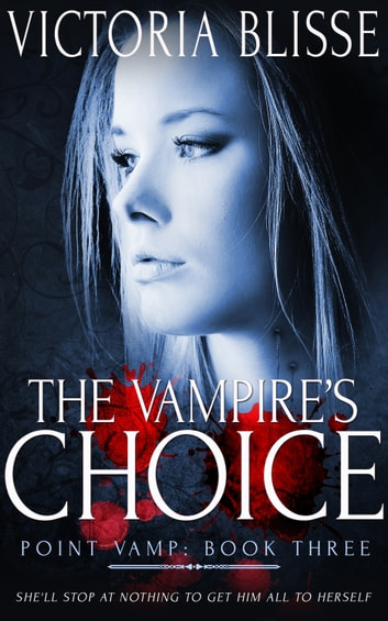 The Vampire's Choice ebook by Victoria Blisse