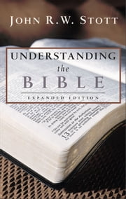 Understanding the Bible ebook by Dr. John R.W. Stott