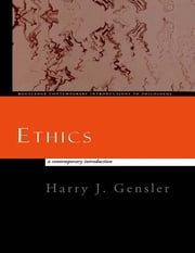 Ethics - A Contemporary Introduction ebook by Harry J. Gensler