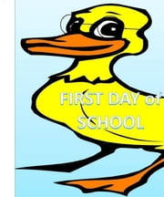 Elliot the Duck First Day of School ebook by Natasha baker