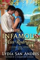 The Infamous Miss Rodriguez ebook by Lydia San Andres