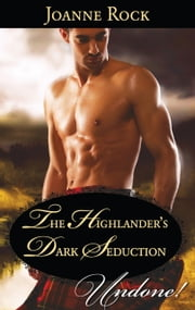 The Highlander's Dark Seduction (Mills & Boon Historical Undone) (Secrets of the Darroch Clan, Book 2) ebook by Joanne Rock