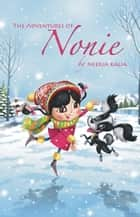 The Adventures of Nonie (Book 1): Bundle of Joy ebook by Neerja Kalia