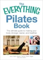 The Everything Pilates Book ebook by Amy Taylor Alpers