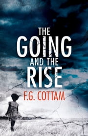 The Going and The Rise ebook by F.G. Cottam