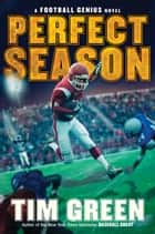 Perfect Season ebook by Tim Green