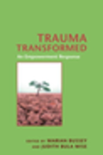 Trauma Transformed - An Empowerment Response ebook by