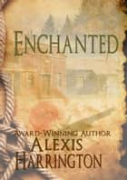Enchanted ebook by Alexis Harrington