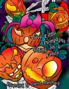 Five Little Pumpkins Sitting on a Fence ebook by David Blanchard