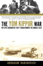 The Yom Kippur War ebook by Abraham Rabinovich