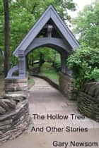 The Hollow Tree - And Other Stories ebook by Gary Newsom