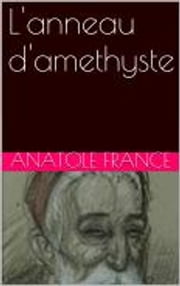 L'anneau d'amethyste ebook by Anatole France