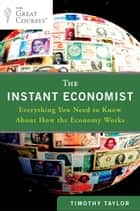 The Instant Economist ebook by Timothy Taylor