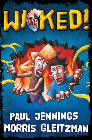 Wicked! Bind Up ebook by Paul Jennings,Morris Gleitzman