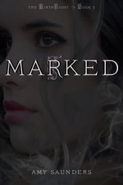 Marked (The Birthright Book 2) ebook by Amy Saunders