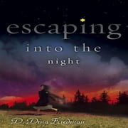 Escaping into the Night ebook by D. Dina Friedman