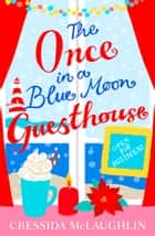 Open for Business (The Once in a Blue Moon Guesthouse, Book 1) ebook by Cressida McLaughlin