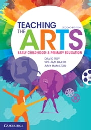 Teaching the Arts - Early Childhood and Primary Education ebook by David Roy,William Baker,Amy Hamilton