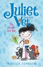 The Great Pet Plan: Juliet, Nearly a Vet (Book 1) ebook by Rebecca Johnson