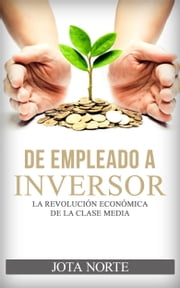 De Empleado a Inversor ebook by Jota Norte