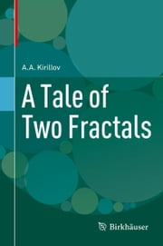 A Tale of Two Fractals ebook by A.A. Kirillov