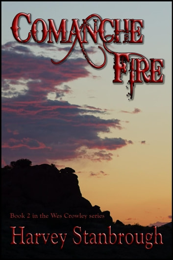 Comanche Fire ebook by Harvey Stanbrough