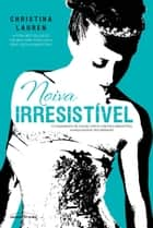 Noiva Irresistível ebook by Christina Lauren