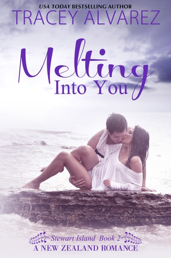 Melting Into You ebook by Tracey Alvarez