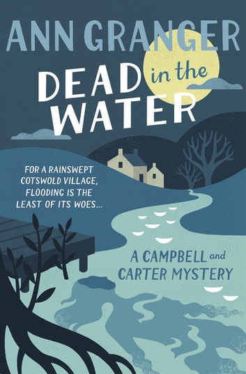 Dead In The Water (Campbell & Carter Mystery 4) - A riveting English village mystery ebook by Ann Granger