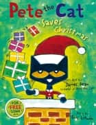Pete the Cat Saves Christmas ebook by Eric Litwin, James Dean, James Dean