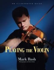 Playing the Violin ebook by Mark Rush