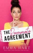The Roommate Agreement ebook by Emma Hart