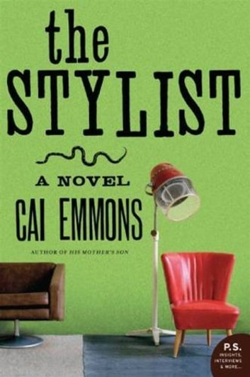 The Stylist - A Novel ebook by Cai Emmons