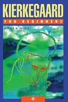 Kierkegaard For Beginners ebook by Donald D. Palmer