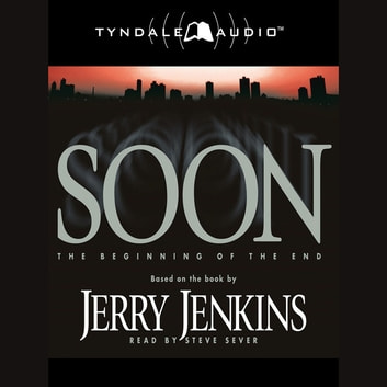 Soon - The Beginning of the End audiobook by Jerry B. Jenkins