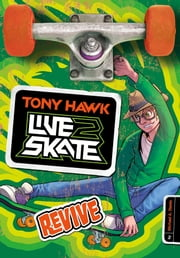 Tony Hawk: Revive ebook by Michael Anthony Steele,Fernando Cano