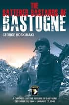 The Battered Bastards of Bastogne ebook by George Koskimaki